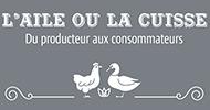 L'Aile ou la Cuisse - du producteur aux consommateurs - vollailes - canards gras - conserves - spécialités maison